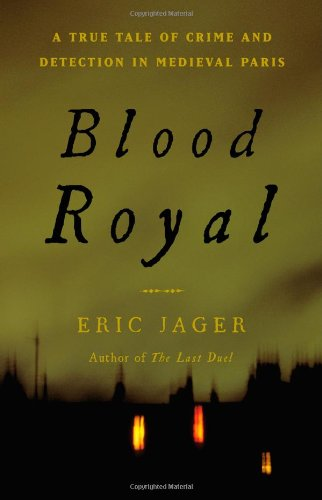 Book Cover: Blood royal : a true tale of crime and detection in medieval Paris