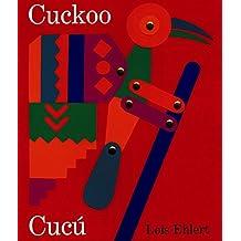 Cuckoo/Cuc£: A Mexican Folktale/Un cuento folkl¢rico mexicano