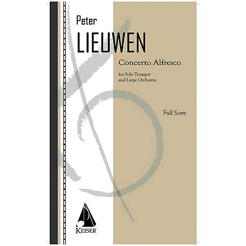 Concerto Alfresco for Trumpet and Large Orchestra - Full Score LKM Music Softcover by Peter Lieuwen ()