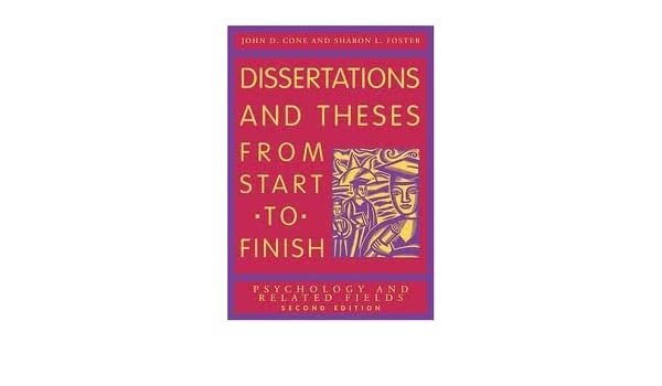 dissertations and theses from start to finish psychology and related fields download