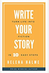 Write Your Story: Turn Your Life Into Fiction In 10 Easy Steps Paperback