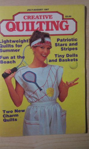 Creative Quilting Magazine (July - August 1987) ()