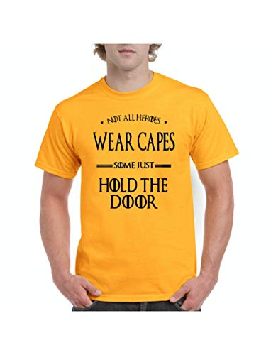 Not All Heroes Wear Capes Some Just Hold The Door Men's Short Sleeve T-Shirt (XLGLD) ()