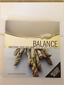 Balance: Matching Food and Wine, What Works and Why