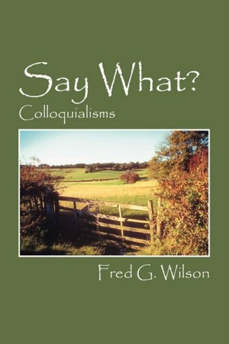 Say What?: Colloquialisms pdf epub