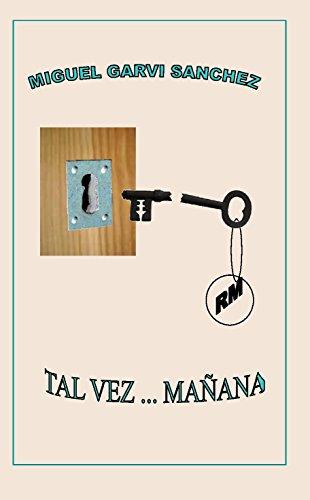 Descargar Libro Tal Vez ... Mañana Miguel Garvi Sanchez