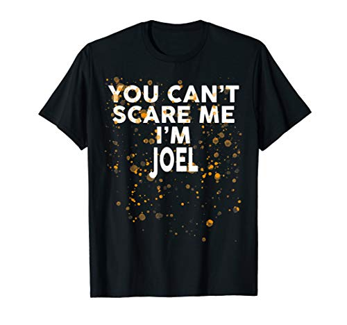 You Can't Scare Me I'm JOEL T-Shirt Halloween Shirt