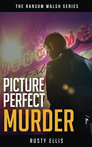 Picture Perfect Murder (The Ransom Walsh Series)