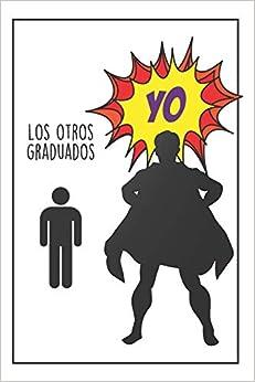 Graduado Superhéroe Masculino: Regalos Para Graduados - Diario Personal - Cuaderno De Notas - Regalo Original Para Toda Graduación