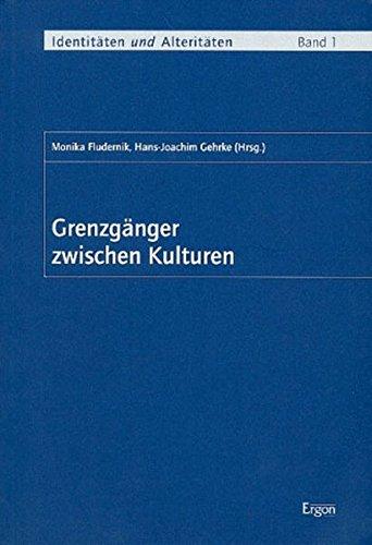 Grenzgänger zwischen Kulturen (Identitäten und Alteritäten / (Sonderforschungsbereich 541))
