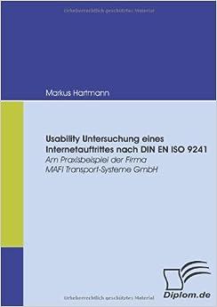 Book Usability Untersuchung eines Internetauftrittes nach DIN EN ISO 9241: Am Praxisbeispiel der Firma MAFI Transport-Systeme GmbH (German Edition)