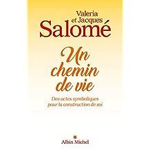 Un chemin de vie : Des actes symboliques pour la construction de soi (French Edition)
