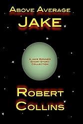Above Average Jake (The Jake Bonner 'verse Book 4)