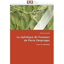 STYLISTIQUE DE L'HUMOUR DE PIERRE DESPROGES (LA)