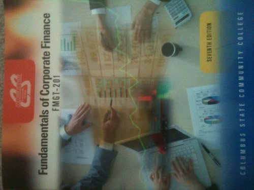 Fundamentals of Corporate Finance, FMGT 201, 7th edition (Columbus State Community College)