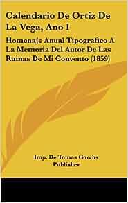 Calendario De Ortiz De La Vega, Ano I: Homenaje Anual Tipografico A La