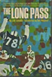The long pass;: The inside story of the New York Jets from the terrible Titans to Broadway Joe Namath and the championship of 1968