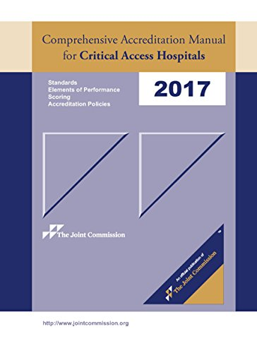2017 Comprehensive Accreditation Manual for Critical Access Hospitals (CAMCAH) (JCR, Comprehensive Accreditation Manual for Critical Access Hospitals)