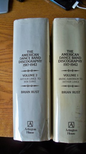 The American Dance Band Discography 1917-1942 (Two Volume Set) (American Dance Bands)