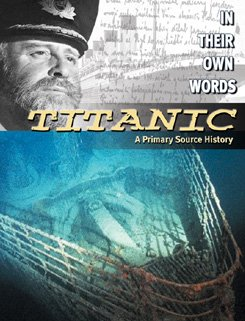 Download Titanic: A Primary Source History (In Their Own Words) pdf