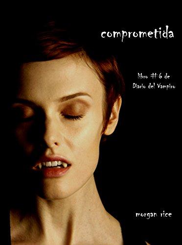 Comprometida (Libro # 6 de Diario del Vampiro) (Spanish Edition) by [