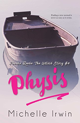 Physis (Phoebe Reede: The Untold Story #4) by [Irwin, Michelle]