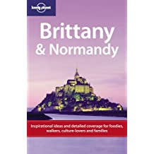 Lonely Planet Brittany & Normandy 2nd Ed.: 2nd Edition