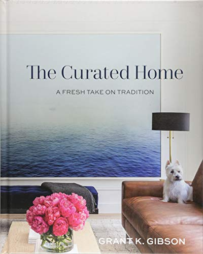 The Curated Home: A Fresh Take on Tradition (Reflections Home Furnishings)