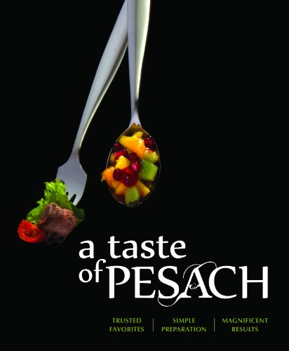A Taste of Pesach: Trusted Favorites, Simple Preparation, Magnificent Results by Yeshiva Me'on Hatorah