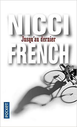 Jusqu Au Dernier French Edition Nicci French