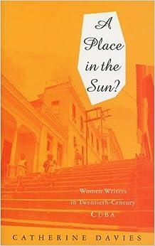 Book A Place in the Sun: Women Writers in Twentieth-Century Cuba