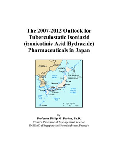 The 2007-2012 Outlook for Tuberculostatic Isoniazid (isonicotinic Acid Hydrazide) Pharmaceuticals in Japan