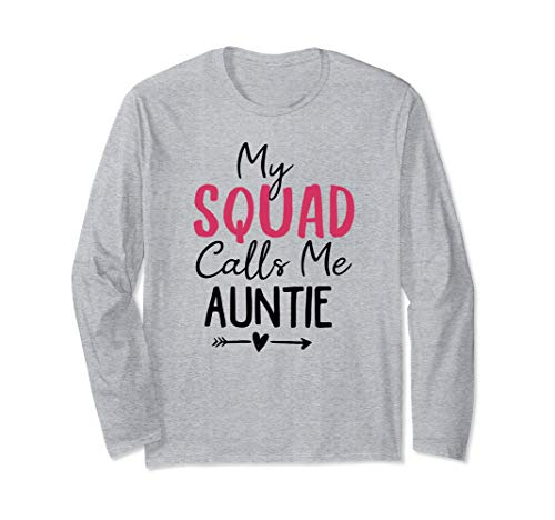 - My Squad Calls Me Auntie, Crazy Aunt Gift Idea for Her Long Sleeve T-Shirt