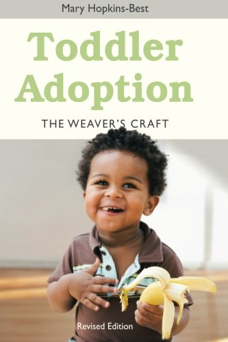 (Toddler Adoption: The Weaver's Craft Revised Edition)