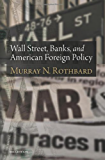 Wall Street, Banks, and American Foreign Policy (LvMI)