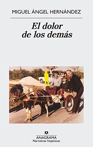 El dolor de los demás (NARRATIVAS HISPÁNICAS) (Spanish Edition)