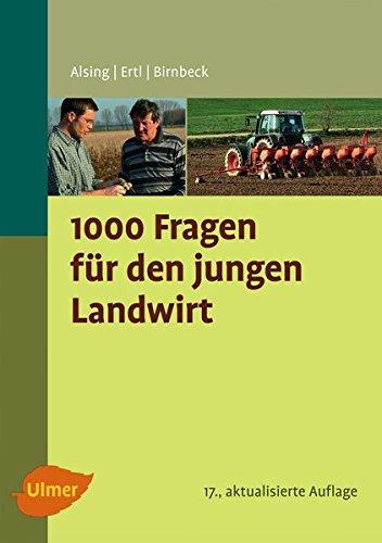 1000 Fragen für den jungen Landwirt Taschenbuch – 28. Januar 2013 Ingrid Alsing Josef Ertl Stefan Birnbeck Verlag Eugen Ulmer
