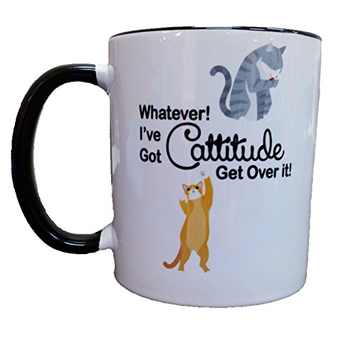 Cattitude Mug - Whatever! I've Got Cattitude Get Over It! Coffee or Tea 11oz Mug - Perfect Gift for Cat and Animal Lovers