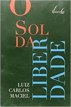 O Sol Da Liberdade - 9788581600338 - Livros na Amazon Brasil