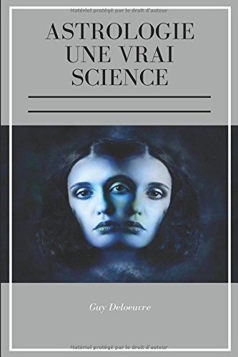 Astrologie: Une Vrai Science (French Edition) ebook