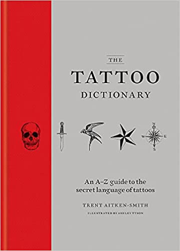 ed28ad00c The Tattoo Dictionary: Amazon.co.uk: Trent Aitken-Smith, Ashley ...
