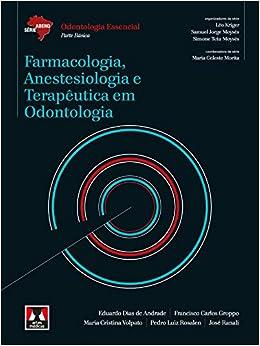 Farmacologia, Anestesiologia e Terapêutica em Odontologia - Coleção ...