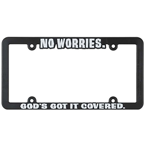 - Dicksons No Worries God's Got it Covered Black 12 x 6 Inch Plastic License Plate Frame