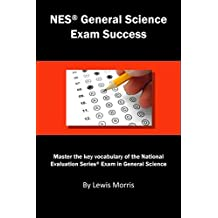 NES General Science Exam Success: Master the key vocabulary of the National Evaluation Series Exam in General Science