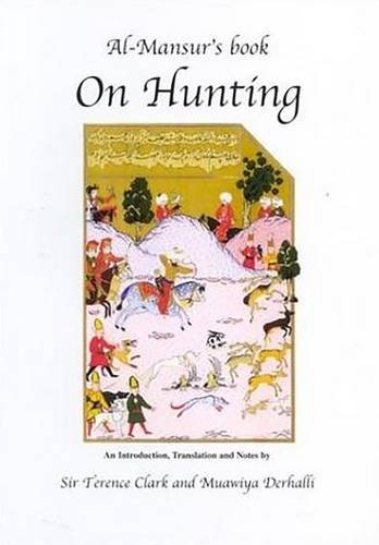 Al-Mansur's Book On Hunting (Middle East Studies)
