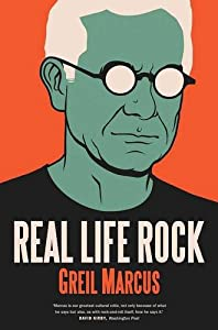 Real Life Rock: The Complete Top Ten Columns, 1986-2014 by Yale University Press