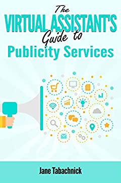 The Virtual Assistant's Guide to Publicity Services