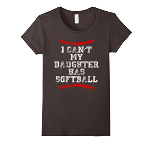 Womens I Can't My Daughter Has Softball T Shirt Softball Mom Dad Small Asphalt (Softball Mom T-shirt)