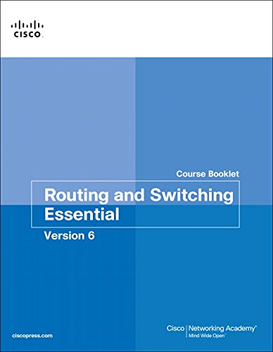 Routing And Switching Essentials V6 Course Booklet (Course Booklets)