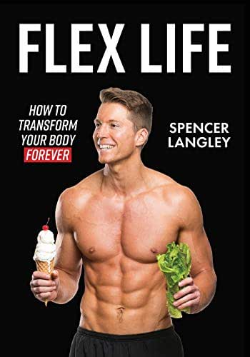 Flex Life: How to Transform Your Body Forever